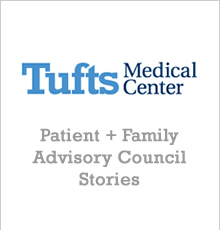Tufts Medical Center Patient + Family Advisory Council stories